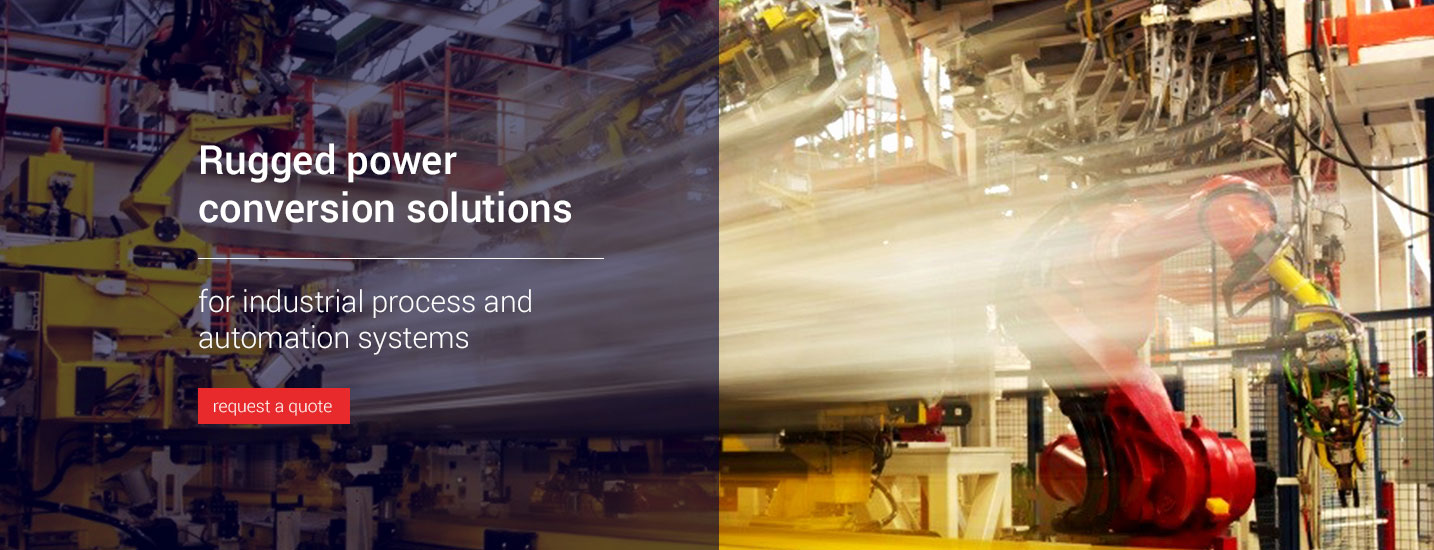 Rugged power conversion solutions for industrial process and automation systems