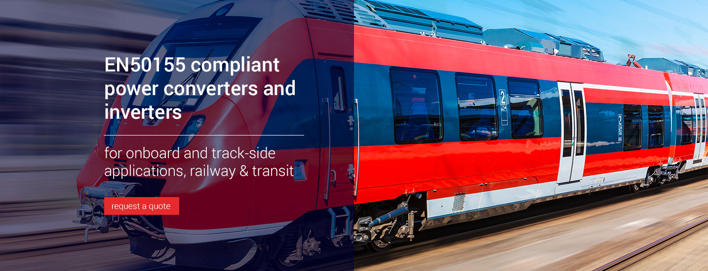 EN50155 compliant power converters and inverters for  onboard and track-side applications, railway & transit